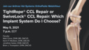 TightRope® CCL Repair or SwiveLock® CCL Repair: Which Do I Choose?