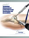 Technology Advancements in Hip Arthroscopy Visualization and Accessibility
